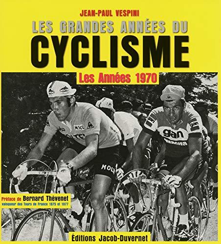 9782847244335: Les Grandes ann�es du cyclisme : les ann�es 1970
