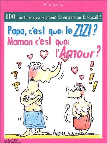 9782847260489: Papa, c'est quoi le zizi ? Maman, c'est quoi l'amour ?