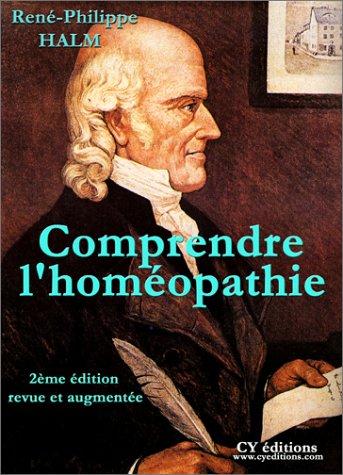9782847280104: Comprendre l'hom�opathie : Actualit� et Modernit� de la recherche fondamentale