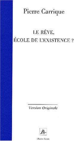 9782847290110: Le Rêve, école de l'existence ?