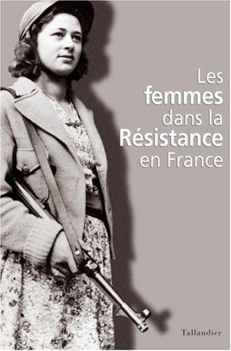 9782847340303: Les Femmes dans la r�sistance en France