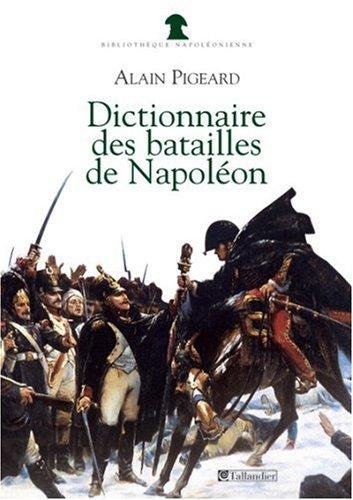 9782847340730: Dictionnaire des batailles de Napoléon : 1796-1815
