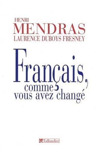 Français, comme vous avez changé : Histoire des français depuis 1945: Duboys Fresney Laurence ...