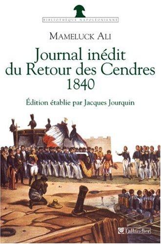 Journal inédit du Retour des Cendres, 1840: Mameluck Ali