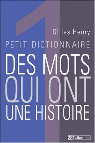 9782847341317: Petit dictionnaire des mots qui ont une histoire