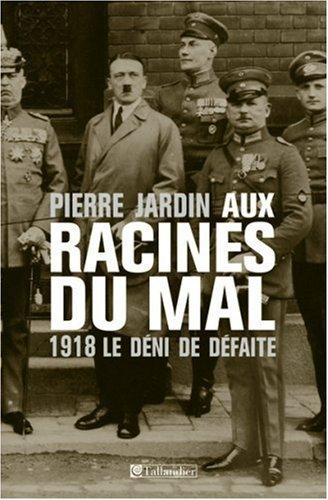 Aux racines du mal (French Edition): Pierre Jardin