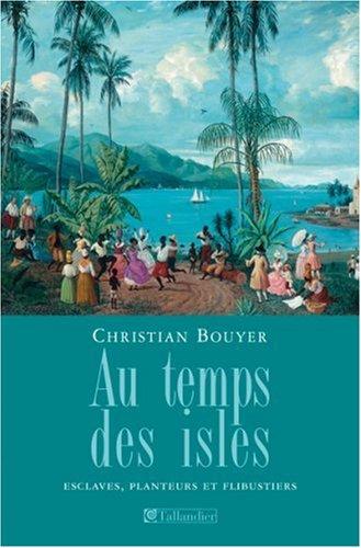 9782847341621: Au temps des isles : Les Antilles françaises de Louis XII à Napoléon III