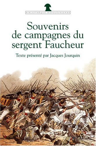 Souvenirs de campagnes du sergent Faucheur: Faucheur, Narcisse