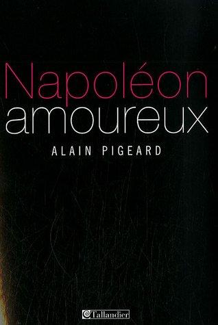 Napoléon amoureux: Alain Pigeard