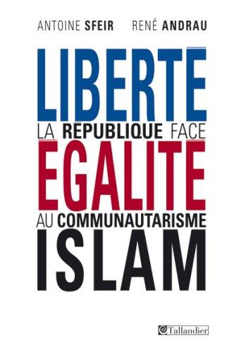 Liberté, égalité, Islam: La République face au communautarisme (2847342060) by [???]