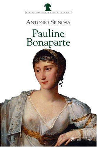 Pauline Bonaparte : Princesse Borghèse: Spinosa, Antonio