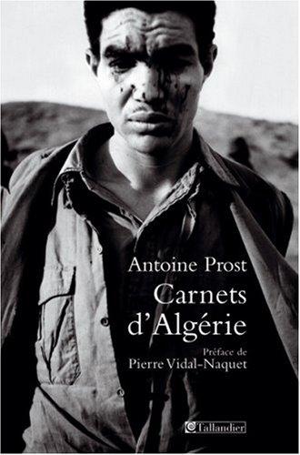 CARNETS D'ALGÉRIE: PROST ANTOINE