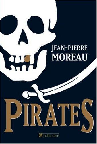 9782847342291: Pirates : Flibustes et piraterie dans la Caraïbe et les mers du sud (1522-1725)