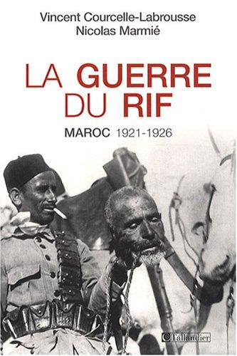 9782847342536: La guerre du Rif : Maroc 1921-1926
