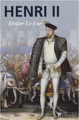 Henri II (French Edition): Didier Le Fur