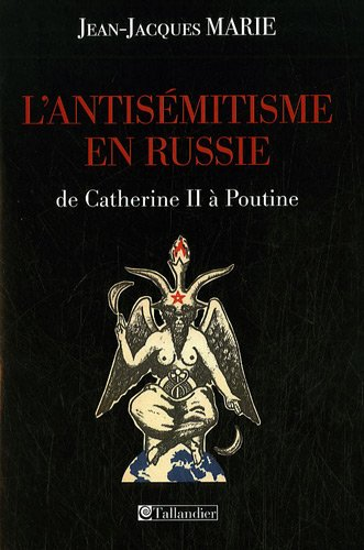L'antisémitisme en Russie de Catherine II à Poutine (French Edition)...