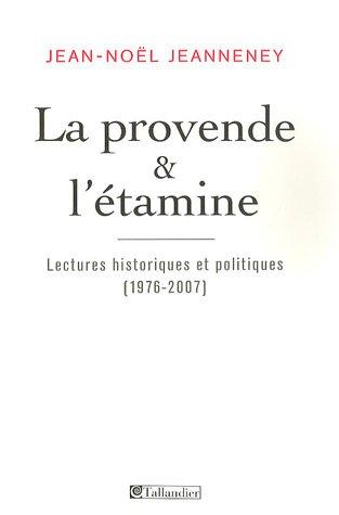 9782847343786: La provende et l'étamine : Lectures historiques et politiques
