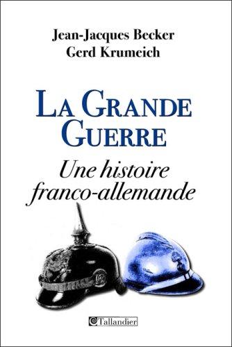 9782847344158: La grande guerre une histoire franco-allemande
