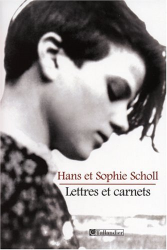 Lettres et carnets (French Edition): Sophie Scholl