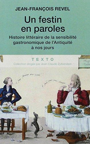 9782847344455: Un festin en parole - histoire litteraire de la sensibilite gastronomique de l a (Texto)
