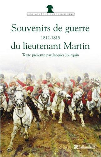 Souvenirs de guerre du lieutenant Martin (French Edition): Lieutenant Martin