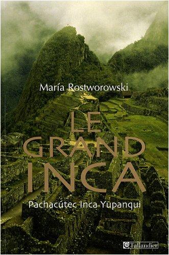 Le Grand Inca (French Edition): Maria Rostworowski