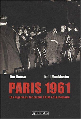 9782847344912: Paris 1961 : Les Algériens, la terreur d'Etat et la mémoire