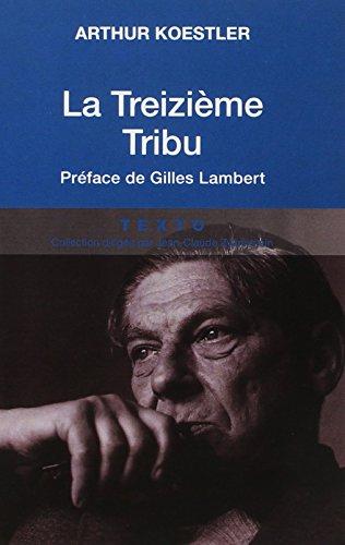 La Treizième Tribu : L'Empire khazar et son héritage: Arthur Koestler