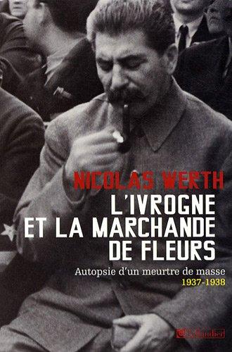 9782847345735: L ivrogne et la marchande de fleurs autopsie d un meurtre de masse 1937-1938