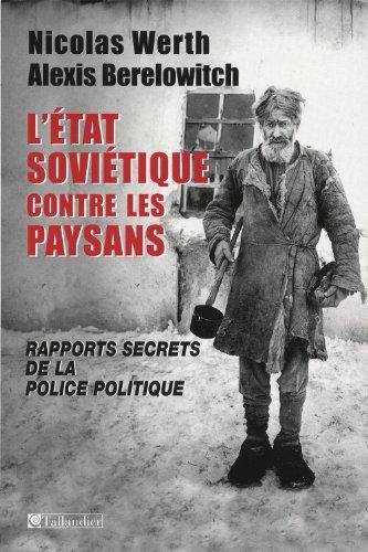 9782847345759: L'Etat soviétique contre les paysans : Rapports secrets de la police politique (Tcheka, GPU, NKVD) 1918-1939