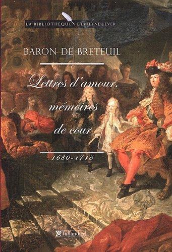 9782847345827: Lettres d'amour, mémoires de cour : 1680-1715