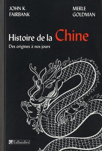 HISTOIRE DE LA CHINE : DES ORIGINES À NOS JOURS: FAIRBANK GOLDMA