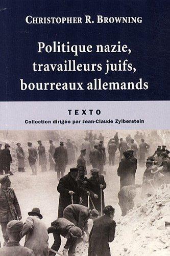 9782847346329: Politique nazie, travailleurs juifs, bourreaux allemands