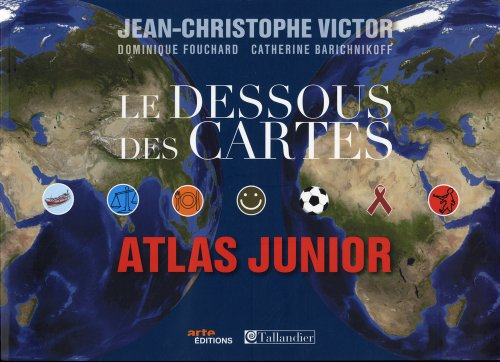9782847346343: Le dessous des cartes : Atlas junior