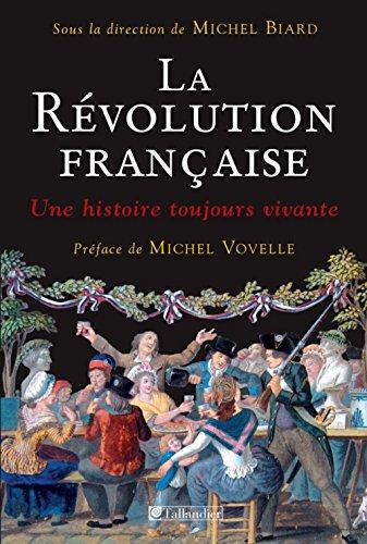 9782847346381: La revolution française - une histoire toujours vivante