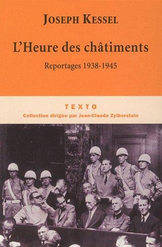 9782847346480: L'Heure des châtiments : Reportages 1938-1945
