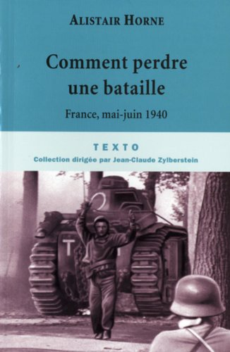 Comment perdre une bataille (French Edition) (9782847346572) by Alister Horne