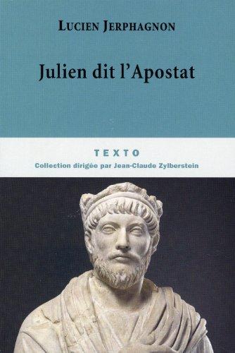 9782847347463: Julien dit l apostat (Texto)