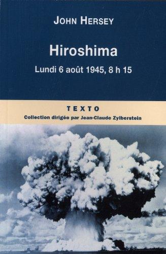 9782847347623: Hiroshima : Lundi 6 août 1945, 8h15