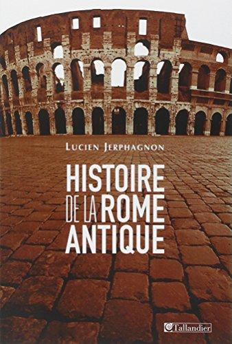 Histoire de la Rome antique (French Edition): Lucien Jerphagnon