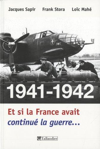 9782847347746: 1941-1942, et si la France avait continué la guerre