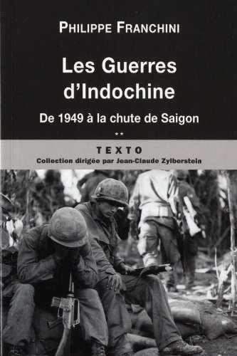 9782847347821: Les guerres d'Indochine : Tome 2, De 1949 à la chute de Saigon (Texto)