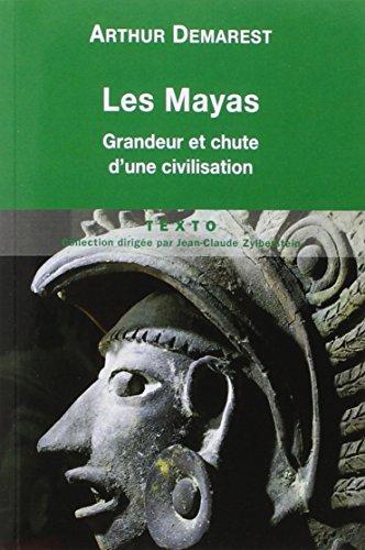MAYAS (LES) : GRANDEUR ET CHUTE D'UNE CIVILISATION: DEMAREST ARTHUR