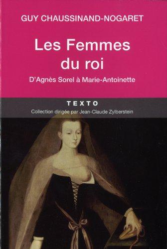Les femmes du roi d'Agnès Sorel à: Chaussinand-Nogaret Guy