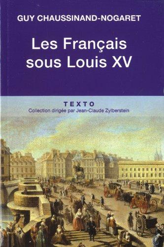 FRANÇAIS SOUS LOUIS XV (LES): CHAUSSINAND-NOG