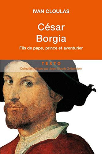 9782847349610: César Borgia : Fils de pape, prince et aventurier