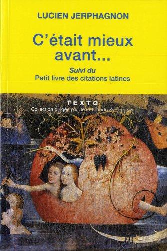 C'était mieux avant suivi du Petit livre: Lucien Jerphagnon