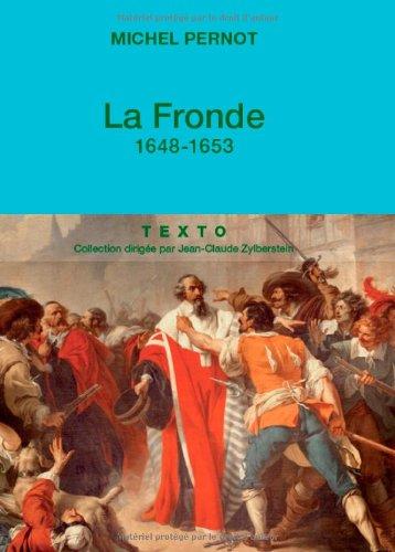 9782847349665: La Fronde : 1648-1653