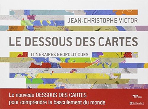 9782847349689: Le dessous des cartes : Itinéraires géopolitiques
