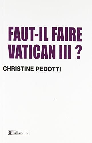9782847349849: Faut-il faire Vatican III ?